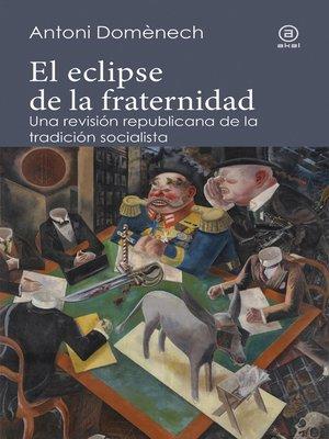 cover image of El eclipse de la fraternidad