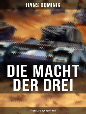 cover image of Die Macht der Drei (Science-Fiction Klassiker)