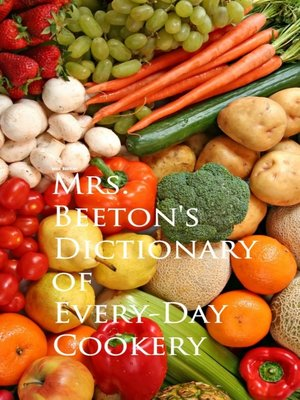 cover image of Mrs. Beeton's Dictionary of Every-Day Cookery