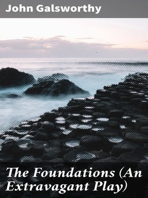cover image of The Foundations (An Extravagant Play)
