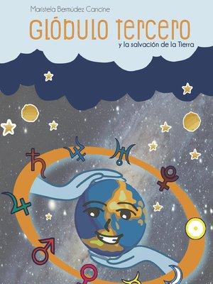 cover image of Glóbulo Tercero y la salvación de la Tierra