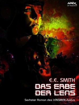 cover image of DAS ERBE DER LENS--Sechster Roman des LENSMEN-Zyklus