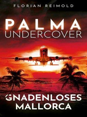 cover image of Palma Undercover--Gnadenloses Mallorca