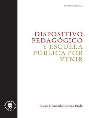 cover image of Dispositivo pedagógico y escuela pública por venir
