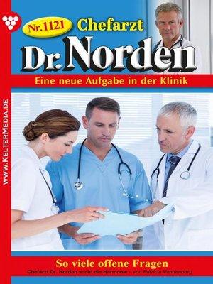 cover image of Chefarzt Dr. Norden 1121 – Arztroman