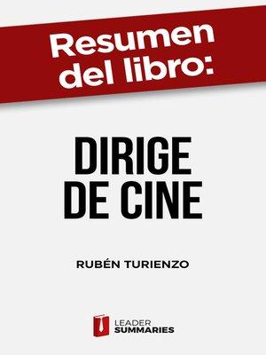 """cover image of Resumen del libro """"Dirige de cine"""" de Rubén Turienzo"""