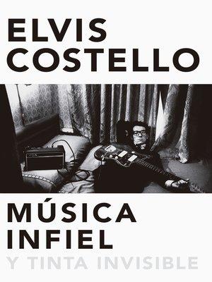 cover image of Música infiel y tinta invisible