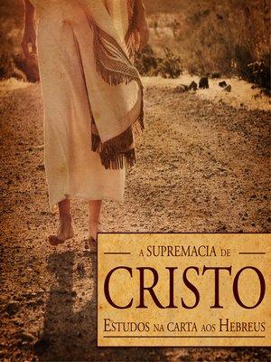 cover image of A supremacia de Cristo (Revista do aluno)