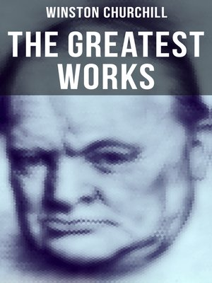 cover image of The Greatest Works of Winston Churchill