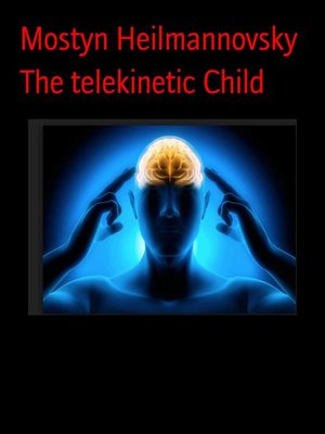 cover image of The telekinetic Child