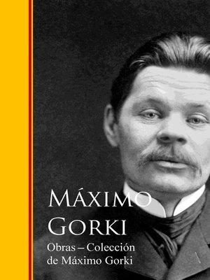 cover image of Obras --Coleccion de Maximo Gorki