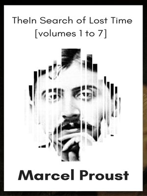 cover image of In Search of Lost Time [volumes 1 to 7] (XVII Classics) (The Greatest Writers of All Time)