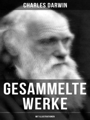 cover image of Gesammelte Werke von Charles Darwin (Mit Illustrationen)