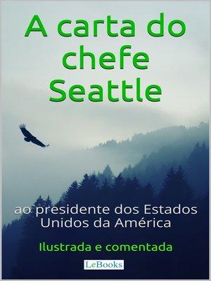 cover image of A Carta do chefe Seattle ao presidente dos Estados Unidos