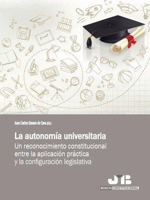 cover image of La autonomía universitaria