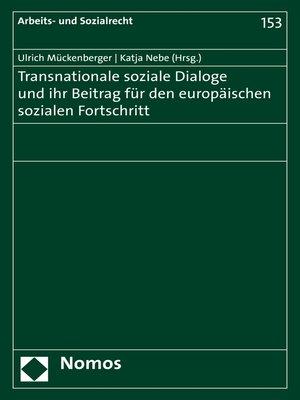 cover image of Transnationale soziale Dialoge und ihr Beitrag für den europäischen sozialen Fortschritt