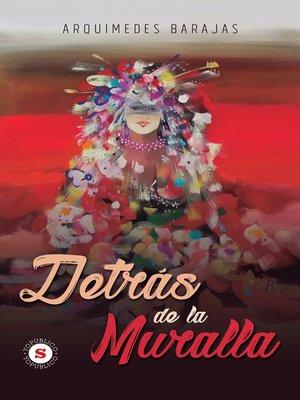 cover image of Detrás de la muralla
