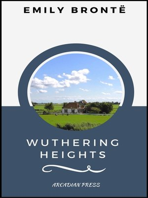 cover image of Wuthering Heights (ArcadianPress Edition)