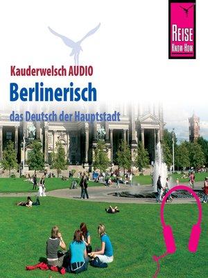 cover image of Reise Know-How Kauderwelsch AUDIO Berlinerisch