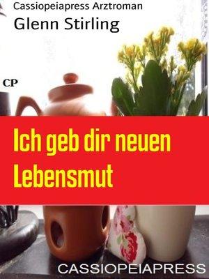 cover image of Ich geb dir neuen Lebensmut