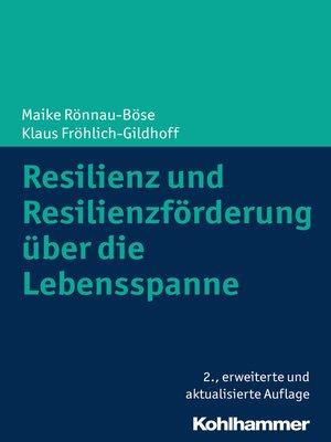 cover image of Resilienz und Resilienzförderung über die Lebensspanne