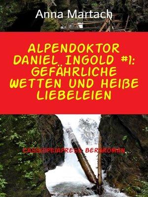 cover image of Alpendoktor Daniel Ingold #1