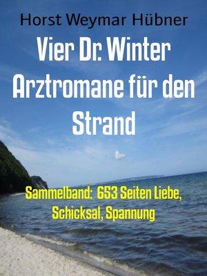 cover image of Vier Dr. Winter Arztromane für den Strand
