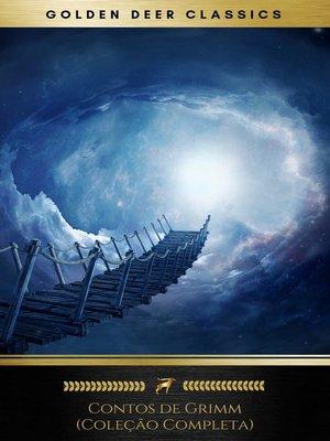 cover image of Contos de Grimm (Coleção Completa--200+ Contos)