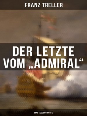 """cover image of Der Letzte vom """"Admiral"""" (Eine Seegeschichte)"""