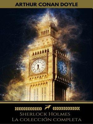 cover image of Sherlock Holmes. La colección completa (Golden Deer Classics)