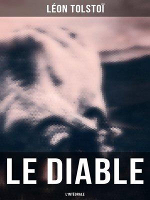 cover image of Le Diable--L'intégrale