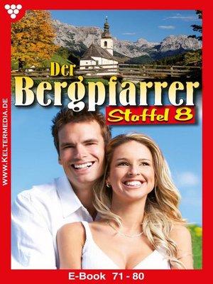 cover image of Der Bergpfarrer Staffel 8 – Heimatroman