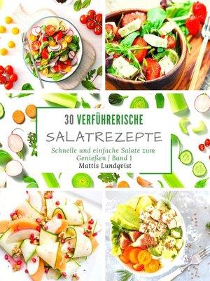 cover image of 30 verführerische Salatrezepte