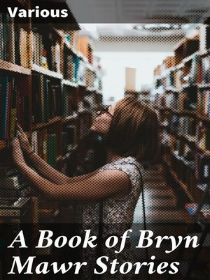 cover image of A Book of Bryn Mawr Stories