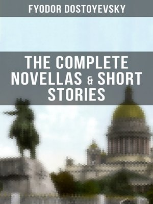 The Complete Novellas Short Stories Of Fyodor Dostoyevsky By