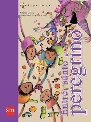cover image of Entre, santo peregrino
