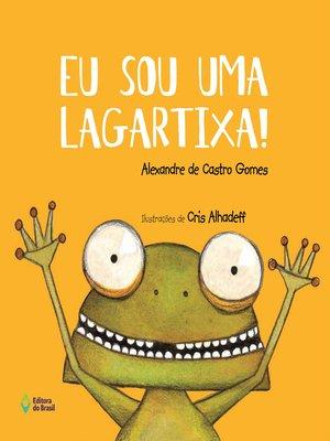 cover image of Eu sou uma lagartixa!