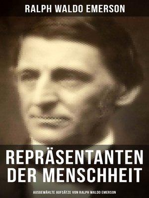 cover image of Repräsentanten der Menschheit (Ausgewählte Aufsätze von Ralph Waldo Emerson)