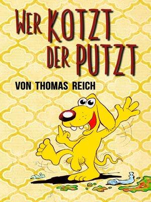 cover image of Wer kotzt der putzt