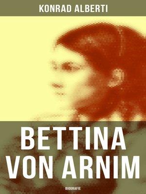 cover image of Bettina von Arnim (Vollständige Biografie)