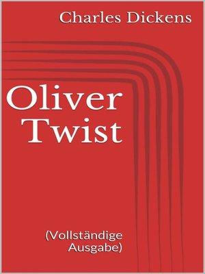 cover image of Oliver Twist (Vollständige Ausgabe)
