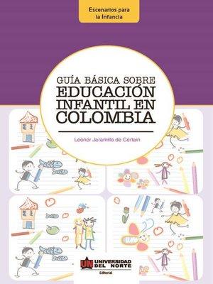 cover image of Guía Básica sobre Educación Infantil en Colombia