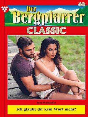 cover image of Der Bergpfarrer Classic 40 – Heimatroman