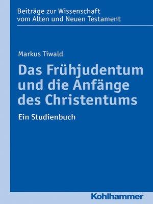 cover image of Das Frühjudentum und die Anfänge des Christentums