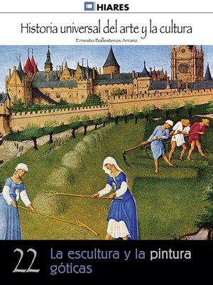 cover image of La escultura y la pintura góticas