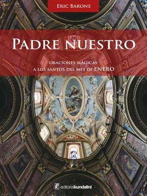 cover image of Padre muestro. Oraciones mágicas a los Santos del mes de Enero
