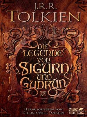 cover image of Die Legende von Sigurd und Gudrún