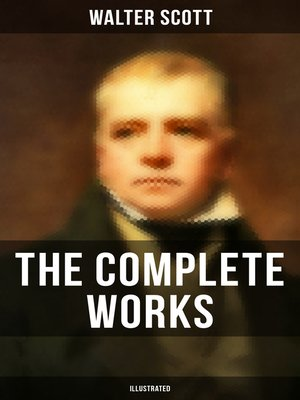 cover image of The Complete Works of Sir Walter Scott (Illustrated)