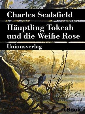 cover image of Häuptling Tokeah und die Weiße Rose