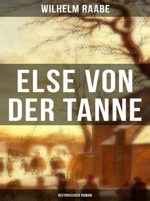 cover image of Else von der Tanne (Historischer Roman)